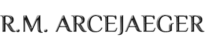 R.M. ArceJaeger - The Official Site