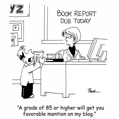 'A grade of 85 or higher will get you a favorable mention in my blog.'