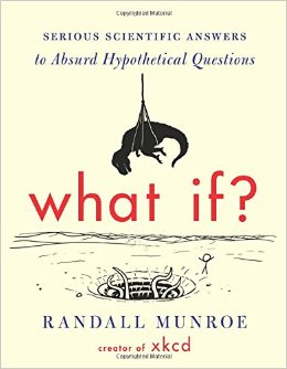 "XKCD Presents ""What If?"""