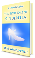 A Stepmother\'s Story: The TRUE Tale of Cinderella